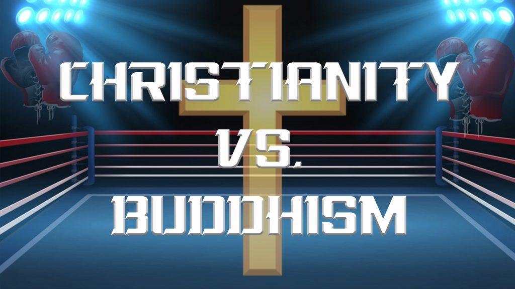 Christianity vs. Buddhism