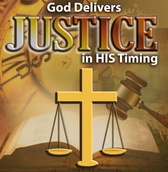 God Delivers Justice in His Timing