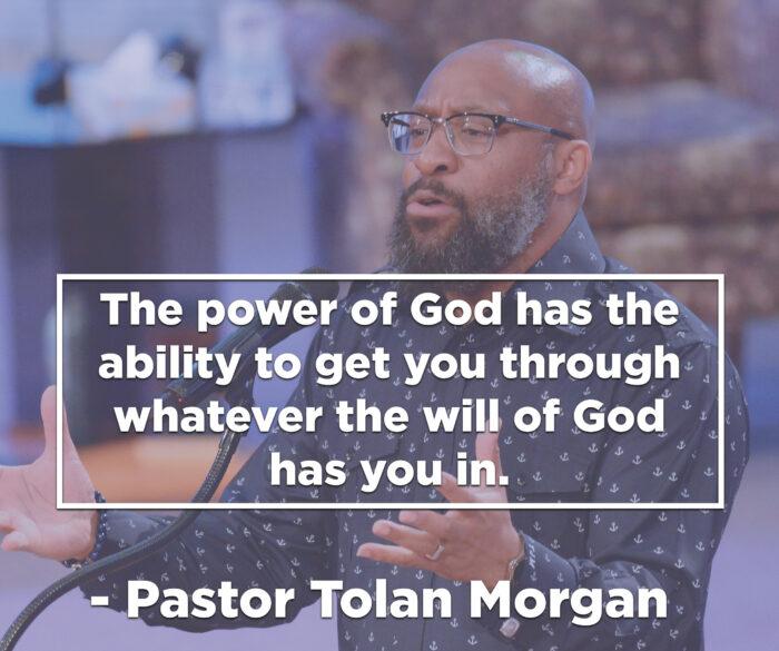 Power of God - Pastor Tolan Morgan